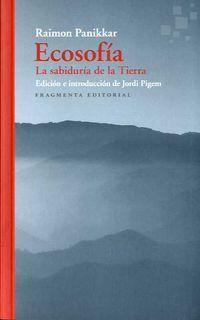 ECOSOFIA - LA SABIDURIA DE LA TIERRA