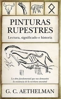 Pinturas Rupestres - Lectura, Significado E Historia - G. C. Aethelman