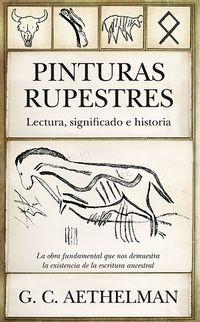 PINTURAS RUPESTRES - LECTURA, SIGNIFICADO E HISTORIA