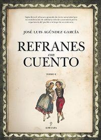 Refranes Con Cuento I - Jose Luis Agundez Garcia