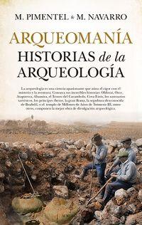 ARQUEOMANIA - HISTORIAS DE LA ARQUEOLOGIA