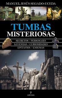 Tumbas Misteriosas - Manuel Jesus Segado Uceda
