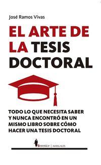El arte de la tesis doctoral - Jose Ramos Vivas