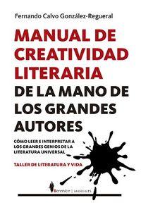 Manual De Creatividad Literaria - De La Mano De Los Grandes Autores - F. Calvo Gonzalez-Regueral