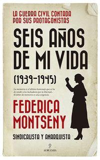 Seis Años De Mi Vida (1939-1945) - Federica Montseny