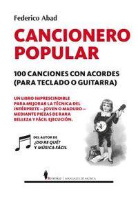 Cancionero Popular - 100 Canciones Con Acordes (para Teclado O Guitarra) - Federico Abad