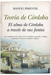 Teoria De Cordoba - El Alma De Cordoba A Traves De Sus Fiestas - Manuel Pimentel Siles