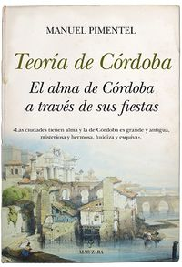 TEORIA DE CORDOBA - EL ALMA DE CORDOBA A TRAVES DE SUS FIESTAS