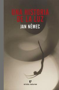 Una historia de la luz - Jan Nemec