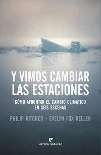 Y Vimos Cambiar Las Estaciones - Evelyn Fox Keller / Philip Kitcher