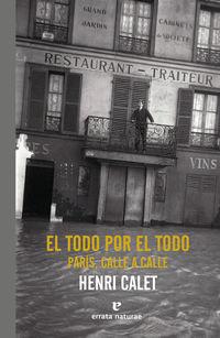 Todo Por El Todo, El - Paris, Calle A Calle - Henri Calet