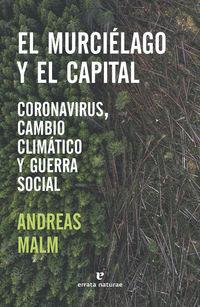 MURCIELAGO Y EL CAPITAL, EL - CORONAVIRUS, CAMBIO CLIMATICO Y GUERRA SOCIAL
