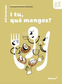 Ep 5 / 6 - I Tu Que Menges? Quad (projectes) - Aa. Vv.