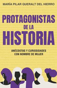 PROTAGONISTA DE LA HISTORIA - ANECDOTAS Y CURIOSIDADES CON NOMBRE DE MUJER