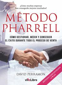 METODO PHARRELL - COMO GESTIONAR, MEDIR Y CONSEGUIR EL EXITO DURANTE TODO EL PROCESO DE VENTA