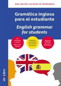 GRAMATICA INGLESA PARA EL ESTUDIANTE = ENGLISH GRAMMAR FOR STUDENTS