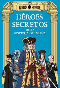 HEREOS SECRETOS - DE LA HISTORIA DE ESPAÑA