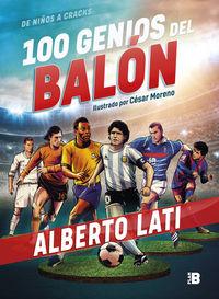 100 GENIOS DEL BALON - DE NIÑOS A CRACKS
