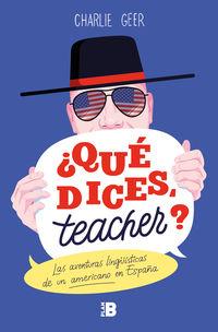¿QUE DICES, TEACHER? - LAS AVENTURAS LING