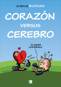 CORAZON VERSUS CEREBRO