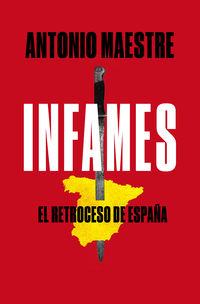 INFAMES - EL RETROCESO DE ESPAÑA