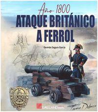 AÑO 1800, ATAQUE BRITANICO A FERROL