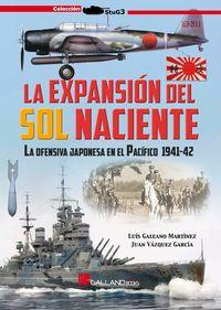 EXPANSION DEL SOL NACIENTE, LA - LA OFENSIVA JAPONESA EN EL PACIFICO 1941-42