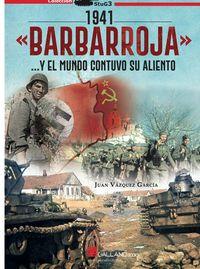 1941 <<BARBARROJA>> ... Y EL MUNDO CONTUVO SU ALIENTO