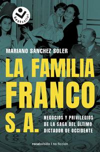 FAMILIA FRANCO, S. A. , LA - NEGOCIOS Y PRIVILEGIOS DE LA SAGA DEL ULTIMO DICTADOR DE OCCIDENTE