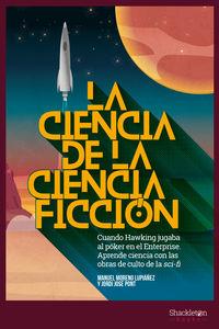 Ciencia De La Ciencia-Ficcion, La - Cuando Hawking Jugaba Al Poker En El Enterprise - Aprende Ciencia Con Las Obras De Culto Del Sci-Fi - Manuel Moreno Lupiañez / Jordi Jose Pont
