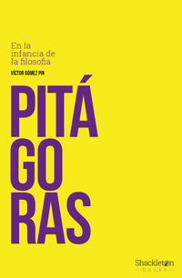 Pitagoras - En La Infancia De La Filosofia - Victor Gomez Pin