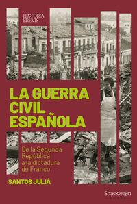 Guerra Civil Española, La - De La Segunda Republica A La Dictadura De Franco - Santos Julia Diaz