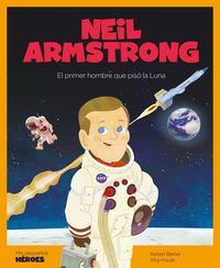 Neil Armstrong - Robert Barber / Wuji Jouse (il. )
