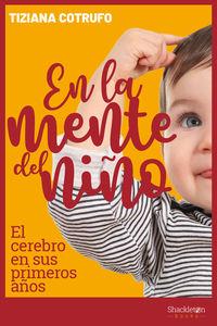 En La Mente Del Niño - El Cerebro En Sus Primeros Años - Tiziana Cotrufo