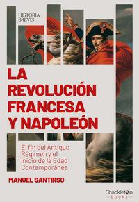 REVOLUCION FRANCESA Y NAPOLEON, LA - EL FIN DEL ANTIGUO REGIMEN Y EL INICIO DE LA EDAD CONTEMPORANEA