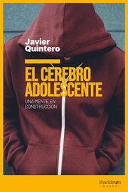 Cerebro Adolescente, El - Una Mente En Construccion - Javier Quintero Gutierrez Del Alamo