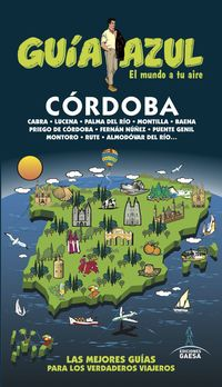 Cordoba - Guia Azul - Daniel Cabrera Navarro / Fernando De La Orden Osuna / Paloma Ledrado Villafuertes