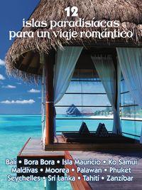 12 ISLAS PARADISIACAS PARA UN VIAJE ROMANTICO