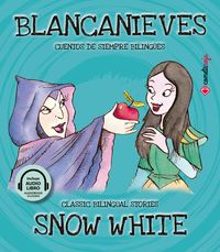 Blancanieves = Snow White (+audiolibro) - Aa. Vv.