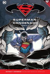 BATMAN Y SUPERMAN 68 - SUPERMAN - CONDENADO (PARTE 1)