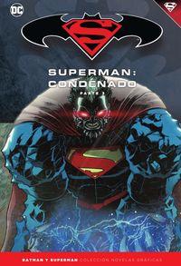 BATMAN Y SUPERMAN 72 - SUPERMAN - CONDENADO (PARTE 3)