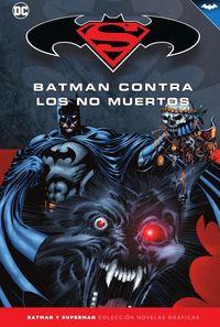 BATMAN Y SUPERMAN 73 - BATMAN CONTRA LOS NO-MUERTOS