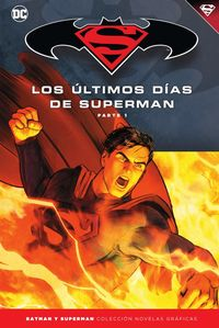 BATMAN Y SUPERMAN 79 - SUPERMAN - LOS ULTIMOS DIAS DE SUPERMAN (1)