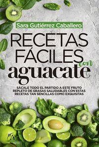 Recetas Faciles Con Aguacate - Sara Gutierrez Caballero