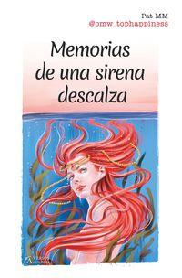 Memorias De Una Sirena Descalza - Patricia Martinez Moreno