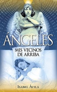 ANGELES - MIS VECINOS DE ARRIBA