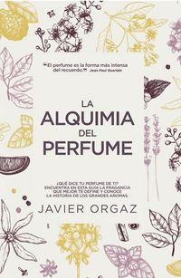 La alquimia del perfume - Francisco Ortiz Gambin