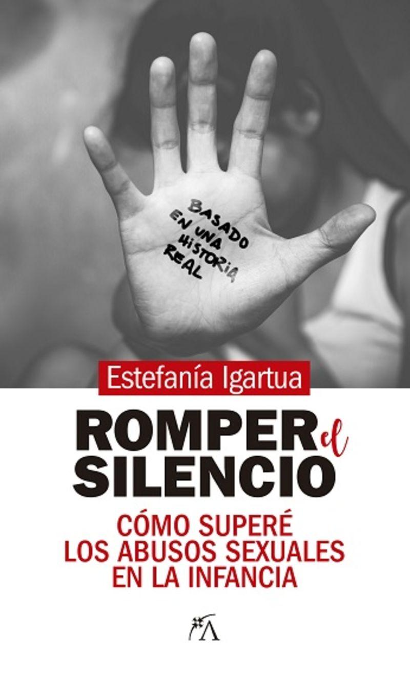 ROMPER EL SILENCIO - COMO SUPERE LOS ABUSOS SEXUALES EN LA INFANCIA