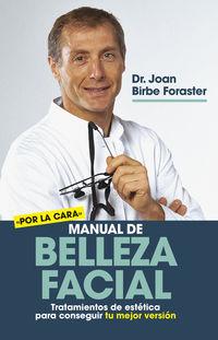 MANUAL DE BELLEZA FACIAL - TRATAMIENTOS DE ESTETICA PARA CONSEGUIR TU MEJOR VERSION