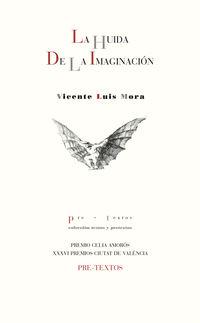 La huida de la imaginacion - Vicente Luis Mora